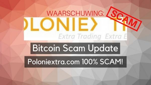 Bitcoin Scam Update: Poloniextra.com: 100% SCAM waarschuwing!